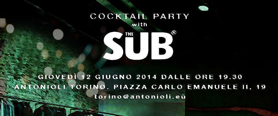 #events (12.06.14): Antonioli Torino Cocktail Party with THE SUB. Matteo Thiela Fashion Designer + Anfisa Letyago Dj Set