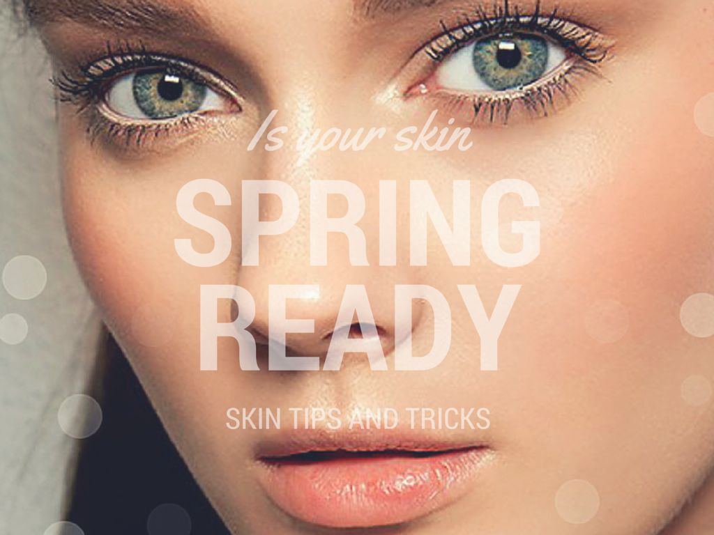 Spring Skincare: Is Your Skin Ready?  Roxana Oliver