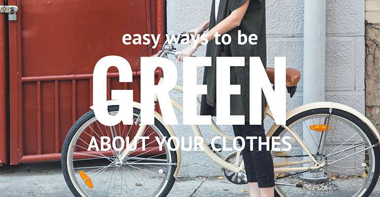 Easy Ways to Be Green About Clothes
