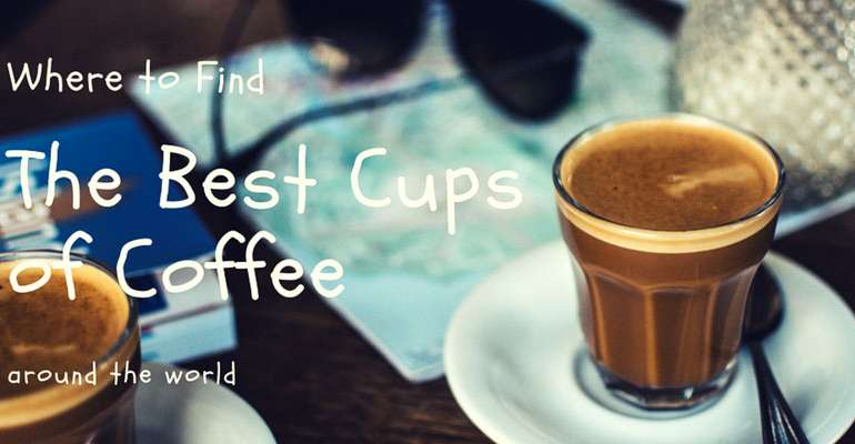 Best Cups of Coffee Around the World