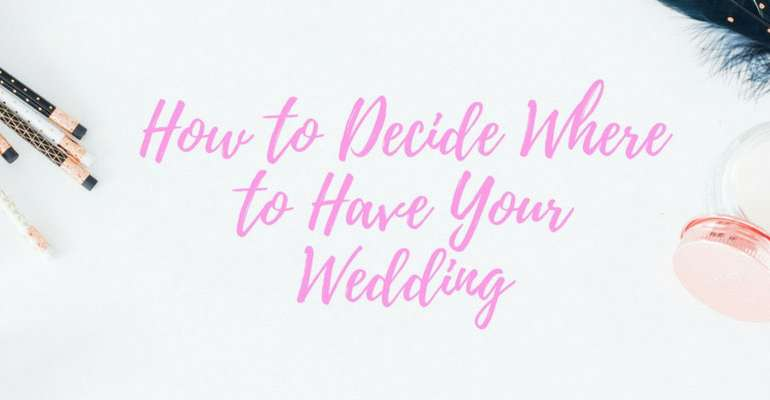 How To Decide Your Wedding Venue