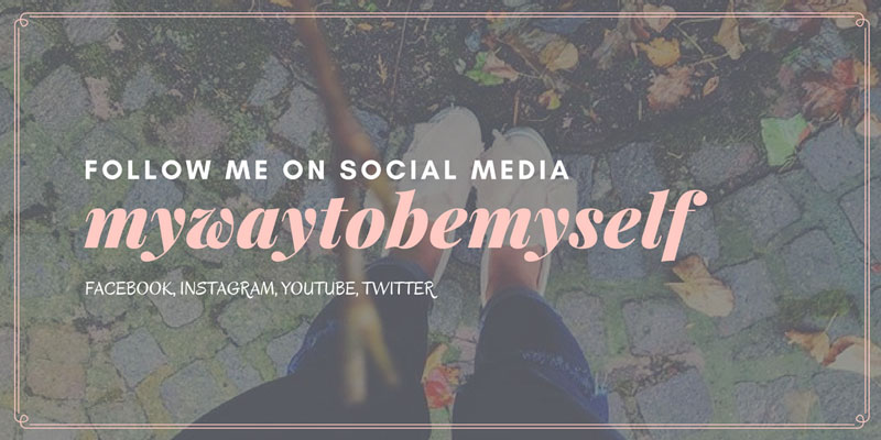 Follow me on Facebook, Instagram, YouTube, Twitter as mywaytobemyself