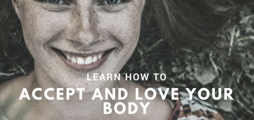 Learn How to Accept and Love Your Body