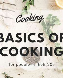 No matter what people may say, cooking in your 20s is one of the best skills you can master, that will serve you a lifetime. Here you are some useful basics