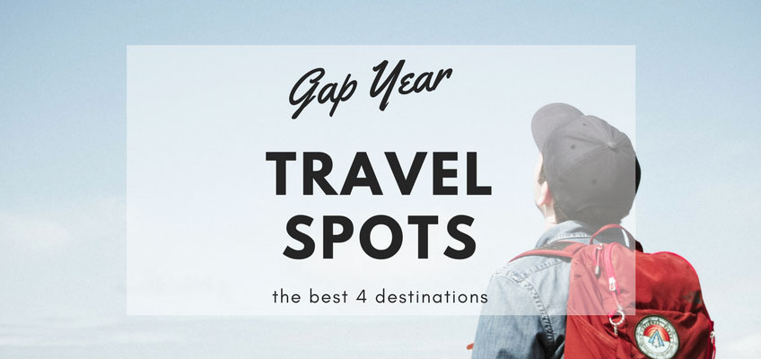 Your Gap Year Travel Destinations: The Best Spots
