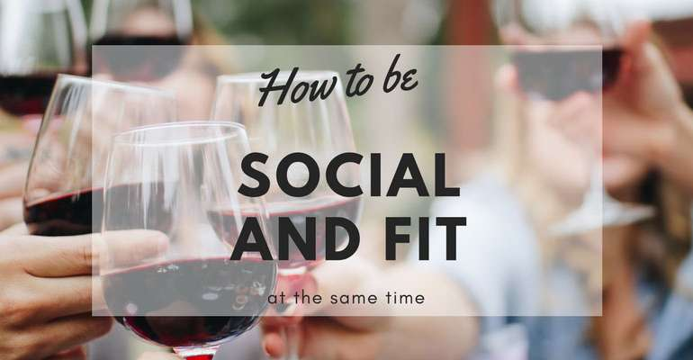 Diets and Parties – How to Be Social and Fit at the Same Time