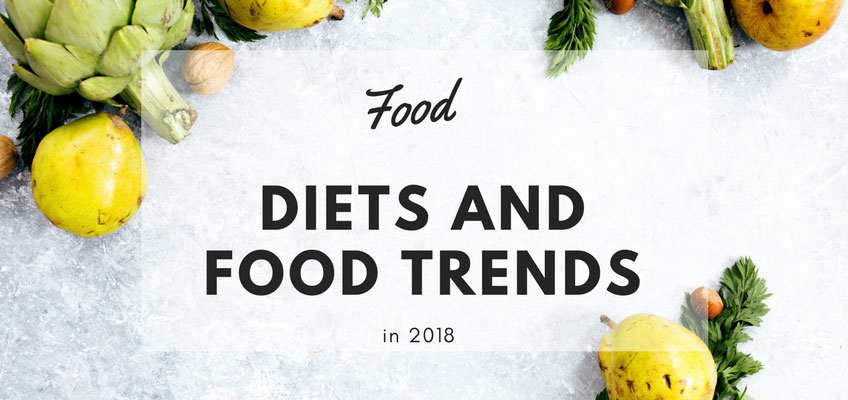Diets and Food Trends in 2018 We Are All Falling for