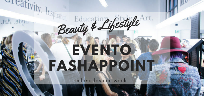 #FASHAPPOINT 2018, l'evento beauty e lifestyle dove l'unione fa la forza