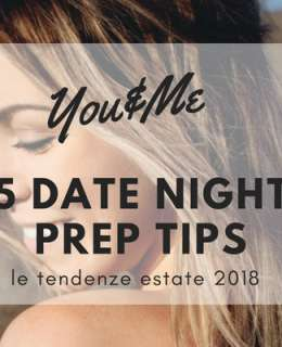 Tonight you'll spend the best time with your special one, but is it all good and ready? Don't pass out, take a long breath and follow this simple top 5 date night prep tips