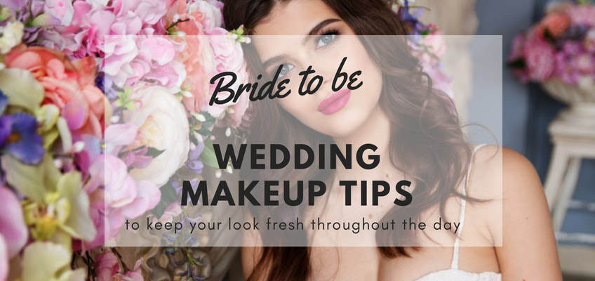 Wedding Makeup Tips To Keep Your Look Fresh Throughout The Whole Day