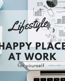 Working allows you to walk towards your ideal life and dream self – but only if you make sure that you yourself create a happy place at work