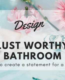 Create your lust worthy statement bathroom and reborn feeling yourself like a diva. Follow these tips...and have a lovely bath