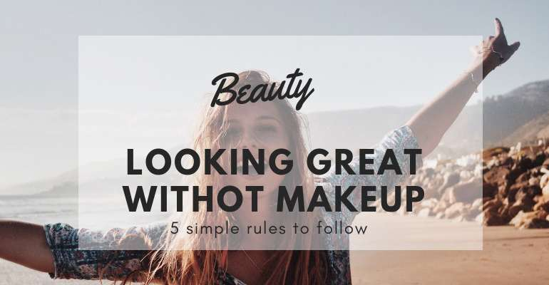 5 Simple Rules for Looking Great without Makeup